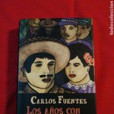 Libri di seconda mano: LITERATURA EXTRANJERA. LOS AÑOS CON LAURA DIAZ. CARLOS FUENTES. Lote 192591360