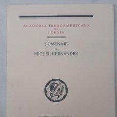 Libros de segunda mano: ACADEMIA IBEROAMERICANA DE POESIA - HOMENAJE A MIGUEL HERNANDEZ - MALAGA: MCMXCII. Lote 192602151