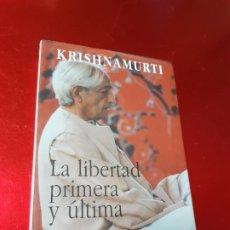 Libros de segunda mano: LIBRO-LA LIBERTAD PRIMERA Y ÚLTIMA-JIDDU KRISHNAMURTI-EDITORIAL KAIRÓS-2009-PRÓLOGO:ALDOUS HUXLEY. Lote 192602423