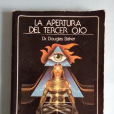 Libros de segunda mano: LA APERTURA DEL TERCER OJO, DR DOUGLAS BAKER. Lote 192611387