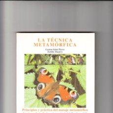 Libros de segunda mano: LA TÉCNICA METAMÓRFICA COLECCIÓN TERAPION 1996 VALENCIA . Lote 192664421