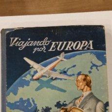 Libros de segunda mano: VIAJANDO POR EUROPA - ANTONIO J. ONIEVA AÑOS 60 TAPA DURA. Lote 192689962