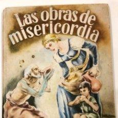Libros de segunda mano: LAS OBRAS DE MISERICORDIA AÑOS 60 TAPA DURA. Lote 192689996