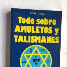 Libros de segunda mano: TODO SOBRE AMULETOS Y TALISMANES / FELIX LLAUGE / ED. DE VECCHI 1973. Lote 192703610