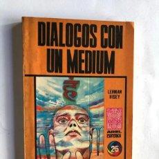 Libros de segunda mano: DIALOGOS CON UN MEDIUM / LEHMAN HISEY / ARIEL ESOTERICA 1976. Lote 192704465