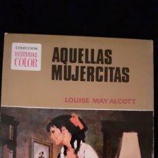 Livros em segunda mão: COLECCIÓN HISTORIAS COLOR. AQUELLAS MUJERCITAS. 1973.. Lote 192735652