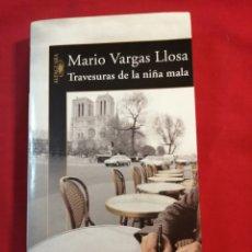 Libros de segunda mano: LITERATURA EXTRANJERA. TRAVESURAS DE NIÑA MALA. MARIO VARGAS LLOSA. Lote 236916215
