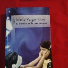 Libri di seconda mano: LITERATURA EXTRANJERA. EL PARAISO EN LA OTRA ESQUINA. MARIO VARGAS LLOSA. Lote 192751377