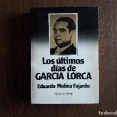 Libri di seconda mano: LIBRO USADO, LOS ÚLTIMOS DIAS DE GARCIA LORCA, EDUARDO MOLINA. PLAZA & JAMES.. Lote 192752075