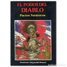 Libros de segunda mano: EL PODER DEL DIABLO PACTOS SATÁNICOS PROFESOR REGINALD BROWN. Lote 192764140