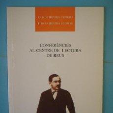 Libros de segunda mano: CONFERENCIES AL CENTRE DE LECTURA DE REUS - ANTONI ROVIRA I VIRGILI - CENTRE DE LECTURA 1996, 1ª ED.. Lote 192903146