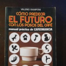 Libros de segunda mano: CÓMO PREDECIR EL FUTURO CON LOS POSOS DEL CAFÉ - VALERIO RAMPONI, EDITORIAL DE VECHI. Lote 193016172