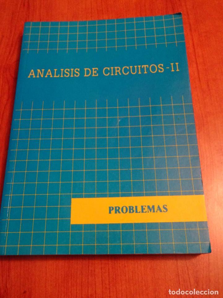 PROBLEMAS ANALISIS DE CIRCUITOS II - FRANCISCO LÓPEZ FERRERAS- INGENIERÍA TÉCNICA TELECOMUNICACIÓN (Libros de Segunda Mano - Ciencias, Manuales y Oficios - Otros)