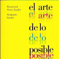 Livros em segunda mão: EL ARTE DE LO POSIBLE : TRANSFORMAR LA VIDA PERSONAL Y PROFESIONAL / ROSAMUND STONE ZANDER. Lote 193038140