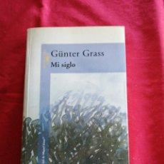 Libri di seconda mano: LITERATURA EXTRANJERA. MI SIGLO. GUNTER GRASS. Lote 241670100