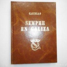 Libros de segunda mano: CASTELAO SEMPRE EN GALIZA ,FACSIMIL EDITADO POR LIBRERIA COUCEIRO EN 1982 ,Y98487T. Lote 193070241