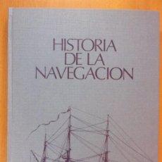 Livres d'occasion: HISTORIA DE LA NAVEGACIÓN / VV.AA. / 1977. URBION. Lote 193168892