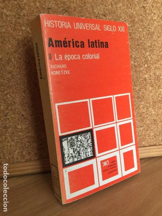 ¡¡ REMATE !! - AMERICA LATINA II. LA EPOCA COLONIAL - KONETZKE - HISTORIA UNIVERSAL SIGLO XXI GCH1 (Libros de Segunda Mano - Historia - Otros)
