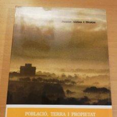 Libros de segunda mano: POBLACIÓ, TERRA I PROPIETAT COMARCA LLEVANT MALLORCA (SEGLES XVII / XIX - XX) JAUME ALZINA. Lote 193238718