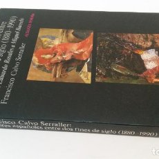 Libros de segunda mano: 1990 - CALVO SERRALLER - PINTORES ESPAÑOLES ENTRE DOS FINES DE SIGLO (1880-1990) - ALIANZA FORMA. Lote 193270663