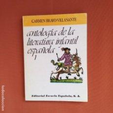 Libros de segunda mano: ANTOLOGÍA DE LITERATURA INFANTIL ESPAÑOLA 1.CARMEN BRAVO VILLASANTE 1983. Lote 193271305