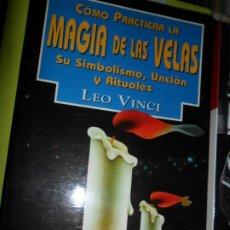 Livros em segunda mão: CÓMO PRACTICAR LA MAGIA DE LAS VELAS, LEO VINCI, ED. EDAF. Lote 193298962