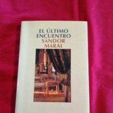 Libri di seconda mano: LITERATURA EXTRANJERA. EL ULTIMO ENCUENTRO. SANDOR MARAI. Lote 237389875