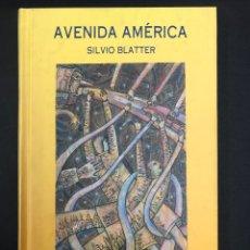 Libros de segunda mano: AVENIDA AMERICA - SILVIO BLATTER - ILUSTR. DE M.V. GUEORGUIEV - SIRUELA 1993. Lote 193318248