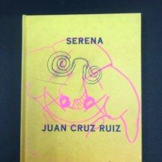 Libros de segunda mano: SERENA - JUAN CRUZ CRUZ - ILUSTR. LAURA Y LUIS GORDILLO - SIRUELA 1993. Lote 210546875