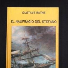 Libros de segunda mano: EL NAUFRAGIO DEL STEFANO - GUSTAVE RATHE - SIRUELA 1992. Lote 193318443
