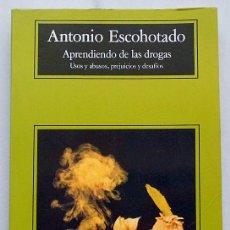 Libros de segunda mano: APRENDIENDO DE LAS DROGAS. USOS Y ABUSOS, PREJUICIOS Y DESAFÍOS - ANTONIO ESCOHOTADO - ANAGRAMA 1998. Lote 193357255