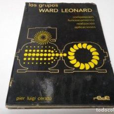 Libros de segunda mano: LIBRO LOS GRUPOS WARD LEONARD CIRCUITO VARIACIÓN DEL MOTOR GENERADOR GIRATORIO CORRIENTE EXCITATRIZ . Lote 193375808