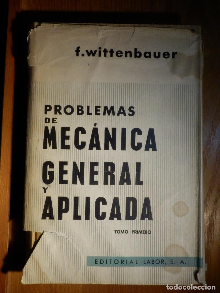 PROBLEMAS DE MECÁNICA GENERAL - TOMO PRIMERO - F. WITTENBAUER - EDITORIAL LABOR - 1963 (Libros de Segunda Mano - Ciencias, Manuales y Oficios - Otros)
