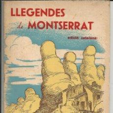 Libros de segunda mano: LLEGENDES DE MONTSERRAT - SANTIAGO ANTÚNEZ Y EMILI LÓPEZ - EDICIÓ CATALANA,1960. Lote 193449153