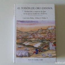 Libros de segunda mano: EL TOISÓN DE ORO ESPAÑOL. PRODUCCIÓN Y COMERCIO DE LANA EN LAS ÉPOCAS MEDIEVAL Y MODERNA.. Lote 193460660