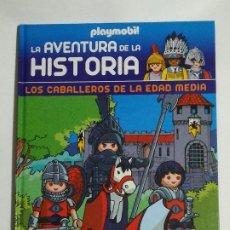 Libros de segunda mano: PLAYMOBIL LA AVENTURA DE LA HISTORIA: LOS CABALLEROS DE LA EDAD MEDIA. Lote 193563641