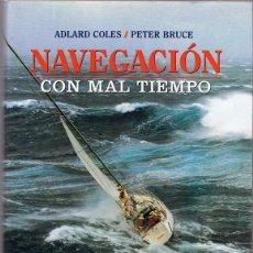 Livros em segunda mão: NAVEGACIÓN CON MAL TIEMPO ADLARD COLES & PETER BRUCE. Lote 193616358