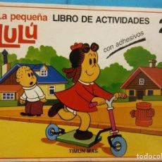 Livros em segunda mão: LA PEQUEÑA LULU. LIBRO DE ACTIVIDADES 2. CON ADHESIVOS. EDITORIAL TIMUN MAS. Lote 193667553