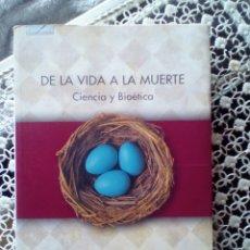 Libros de segunda mano: DE LA VIDA A LA MUERTE. CIENCIA Y BIOÉTICA. THOMASMA, DAVID. Lote 174884247