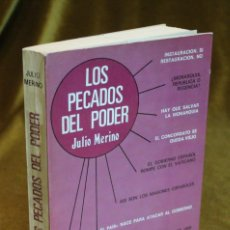 Libros de segunda mano: LOS PECADOS DEL PODER,JULIO MERINO,EDITOR G. DEL TORO,1974.. Lote 193703705