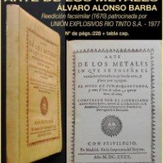 Libros de segunda mano: PCBROS - ARTE DE LOS METALES - ÁLVARO ALONSO BARBA - ED. FACSÍMIL 1977- UNIÓN EXPLOSIVOS RIO TINTO. Lote 193719263