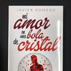 Libros de segunda mano: MI AMOR EN UNA BOLA DE CRISTAL - JAVIER ROMERO - KIWI 1ª EDICION 2015 - NUEVO DE EDITORIAL. Lote 193746333