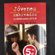 Libros de segunda mano: JOVENES AUNQUE SOBRADAMENTE CABREADOS, REBELION JUEVNIL Y EL 14 M - P. VELASCO, EDICIONES B. Lote 193749932