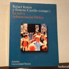 Libros de segunda mano: LA NUEVA ADMINISTRACIÓN PÚBLICA. RAFAEL BAÑON Y E. CARRILLO. ALIANZA UNIVERSIDAD. NUEVO.. Lote 193754728