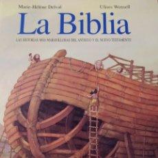 Libri di seconda mano: LA BIBLIA. LAS HISTORIAS MÁS MARAVILLOSAS DEL ANTIGUO Y EL NUEVO TESTAMENTO. MARIE HÉLÈNE DELVAL. UL. Lote 193762153