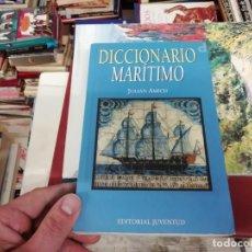 Libros de segunda mano: DICCIONARIO MARÍTIMO.JULIÁN AMICH. ED. JUVENTUD.1998. BUQUES,ARTE DE NAVEGAR, ASTRONOMÍA, VELAS.... Lote 193767697
