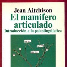 Libri di seconda mano: EL MAMIFERO ARTICULADO JEAN AITCHISON EDITORIAL ALIANZA 403 PAG AÑO1992 LE3173. Lote 193776442