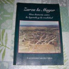 Livros em segunda mão: ZARZA LA MAYOR , UNA HISTORIA ENTRE LA LEYENDA Y LA REALIDAD , JUAN ANTONIO CARO DEL CORRAL. Lote 193845042