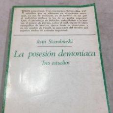 Libros de segunda mano: LA POSESIÓN DEMONÍACA. TRES ESTUDIOS JEAN STAROBINSKI - TAURUS 1975. Lote 193883170