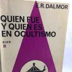 Livros em segunda mão: QUIEN FUE Y QUIEN ES EN OCULTISMO. POR E. R. DALMOR KIER 1970. Lote 193885720
